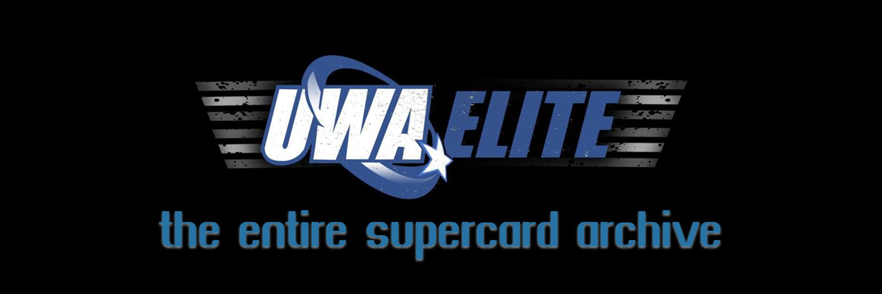 2011-Now: Every UWA Elite Supercard Ever is HERE!