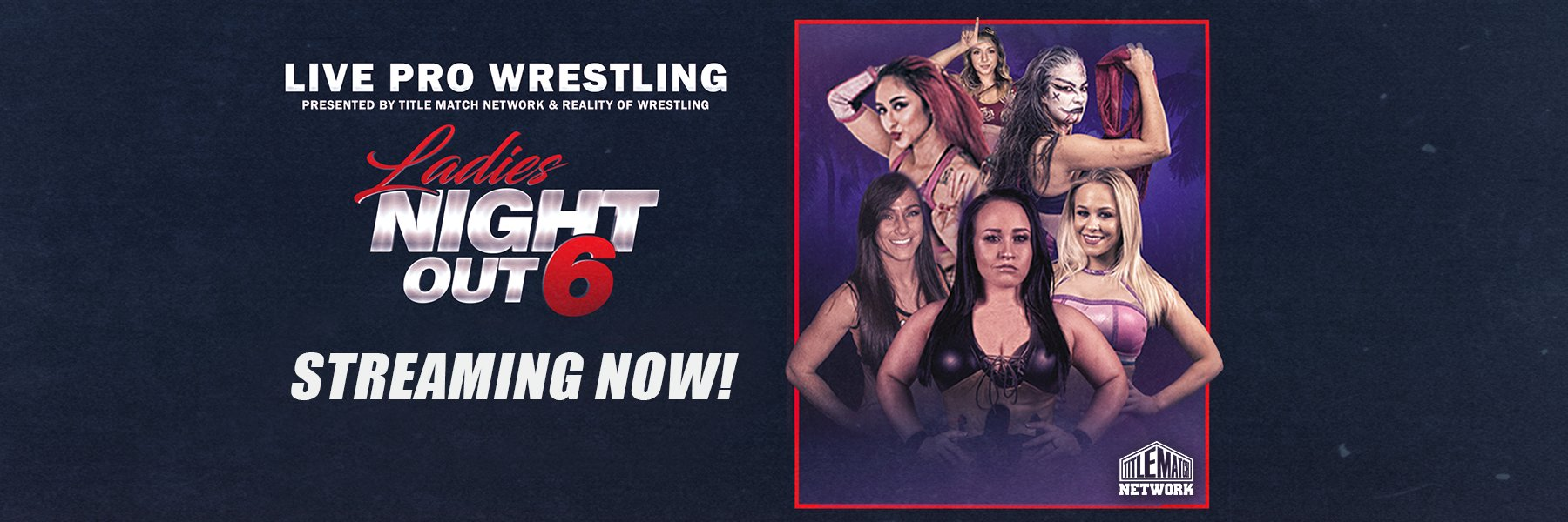 Ladies Night Out 6: Penelope Ford vs Jordynne Grace, Kylie Rae