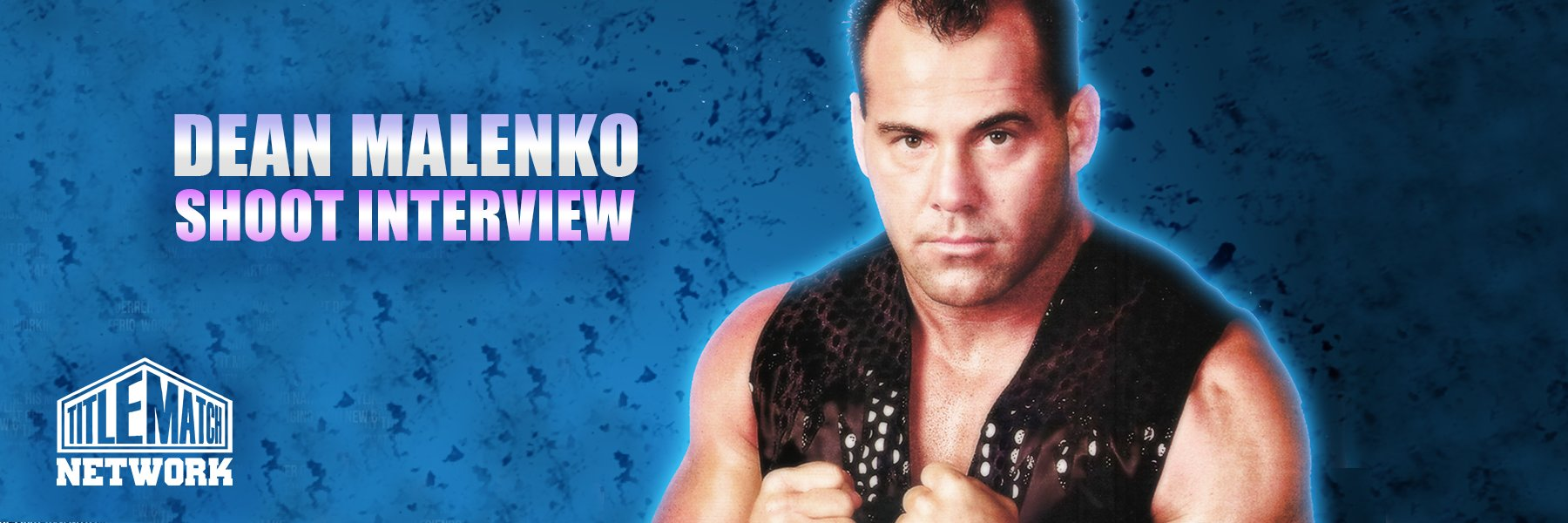 Stream the 1st Ever Dean Malenko (WWE/AEW) Shoot Interview! 2+ Hours