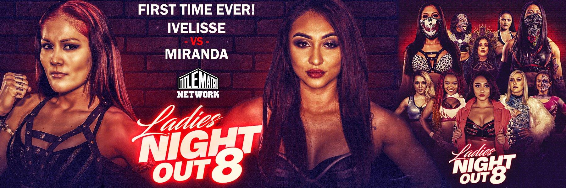 Ladies Night Out 8 iPPV Replay: Thunder Rosa v Holidead, Ivelisse v Miranda