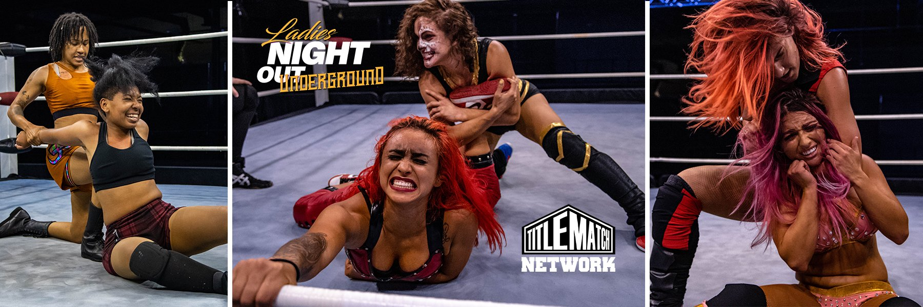Ladies Night Out Underground 2! Thunder Rosa, Miranda Alize, Alex Gracia