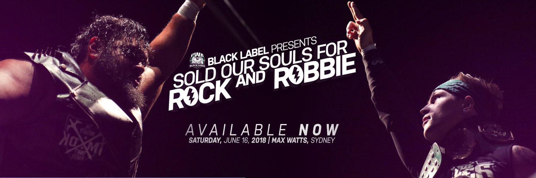 PWA Black Label - We Sold our Souls for Rock and Robbie - Available Now!