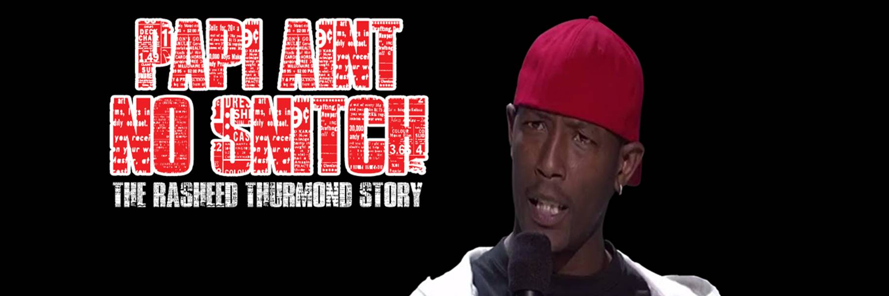 Papi Ain't No Snitch: The Rasheed Thurmond Story Documentary