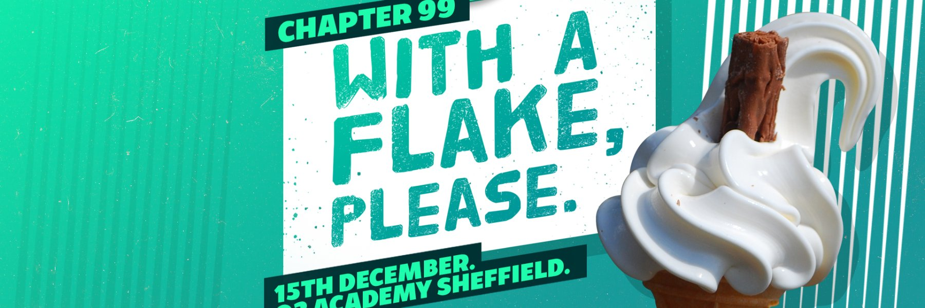 NEW - Chapter 99: With A Flake, Please