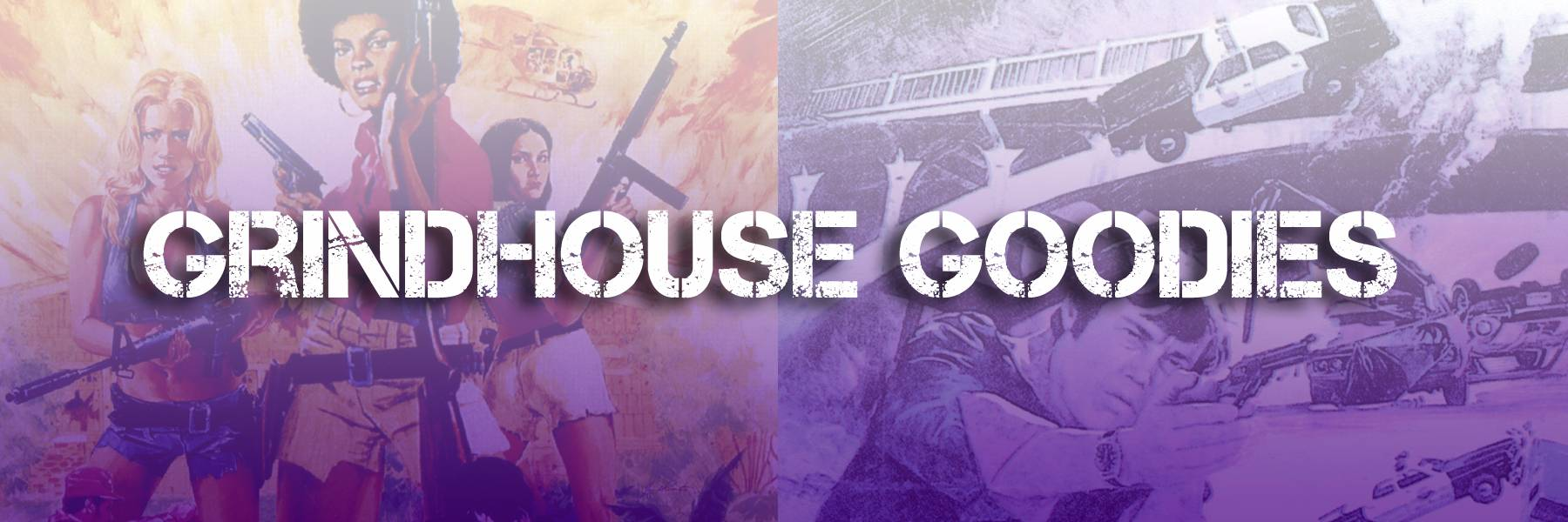 Grindhouse Goodies