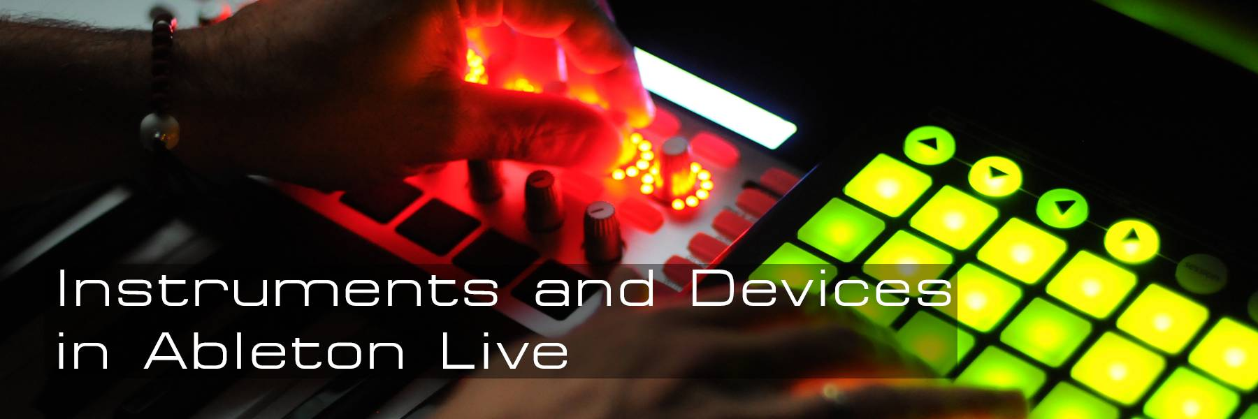 Instruments and Devices in Ableton Live