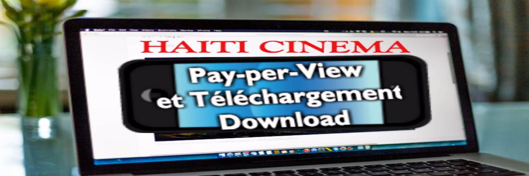 Visionnez des films Haïtiens sur votre PC, Laptop, Smartphone, Tablets...
