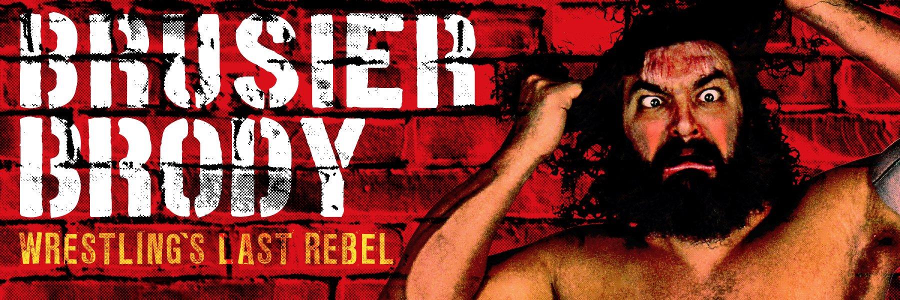 Wrestling's Last Rebel Bruiser Brody