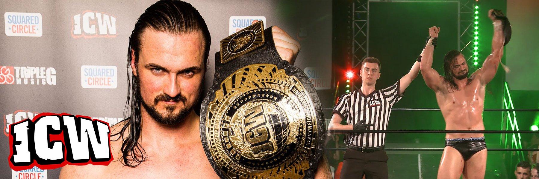 ICW FEATURING WWE CHAMPION DREW MCINTYRE