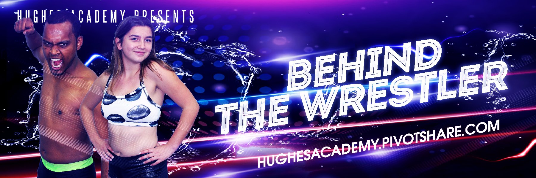 Behind the Wrestler - Exclusively on the Hughes Academy on demand channel
