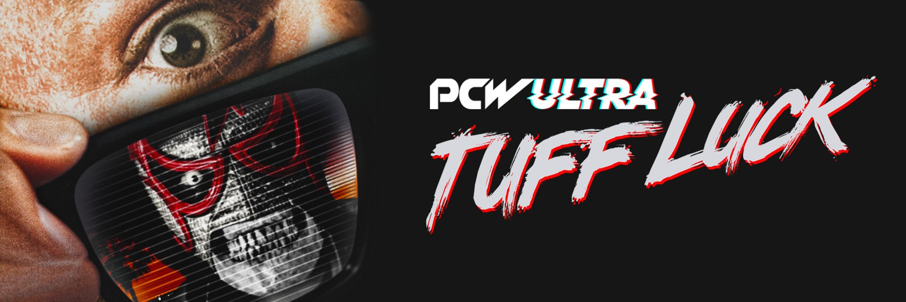 PCW ULTRA | TUFF LUCK: Subscribe $4.99 mo. // Rent $2.99 // Buy $9.99