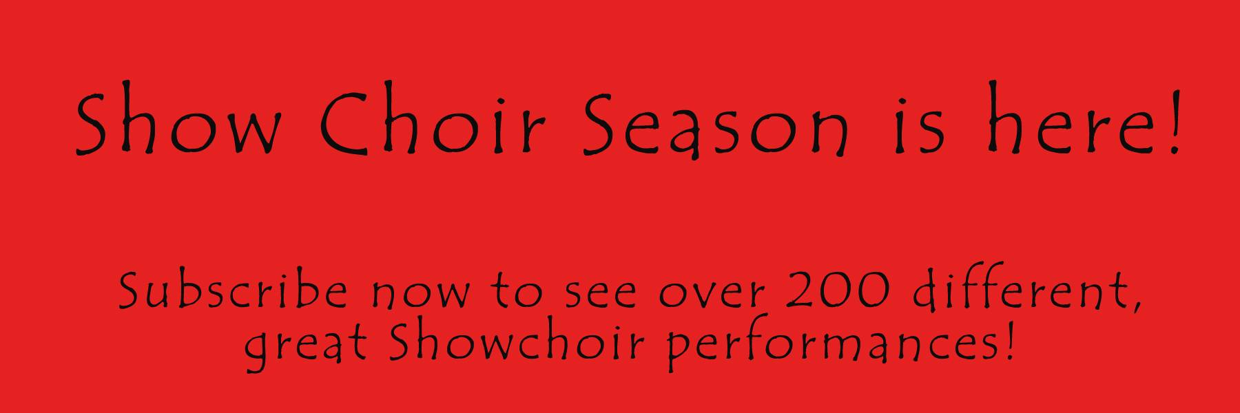 Click here for 2014 Showchoirs!