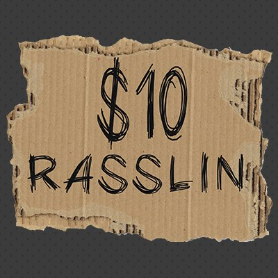 $10 Rasslin Headshot