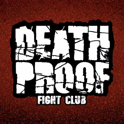 Deathproof Fight Club / No Limits