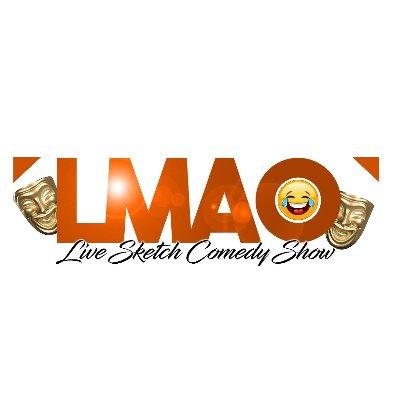 LMAO Sketch Comedy Show