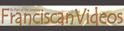 Franciscan Videos