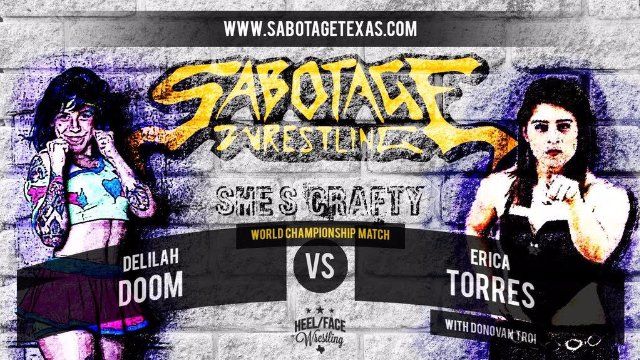 Sabotage World Title Match: Delilah Doom (c) vs Erica Torres