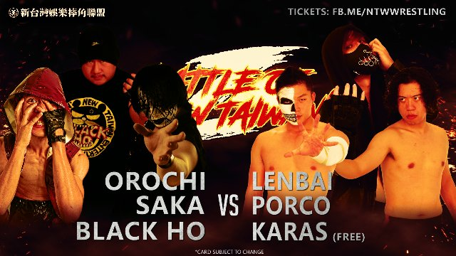 "Orochi & Saka & Black Ho vs Lenbai & Porco & Karas - NTW ""Battle of New Taiwan Z"" - 2017.6.24"
