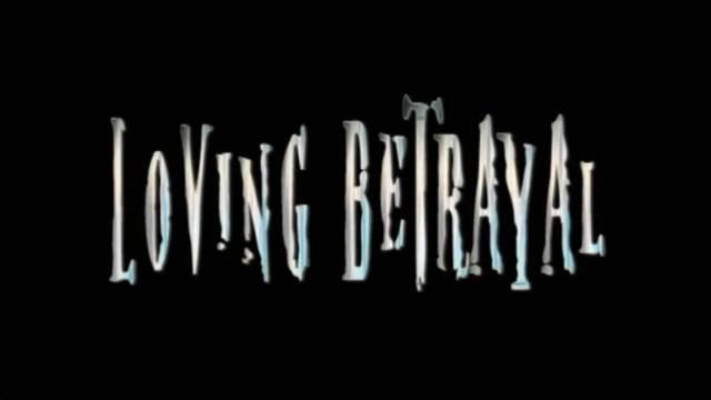 Loving Betrayal