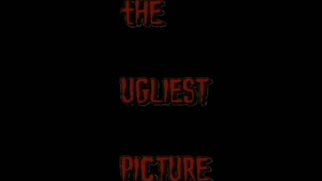 The Ugliest Picture