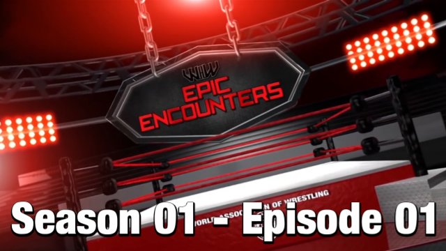 Epic Encounters - Season 01 - Episode 01