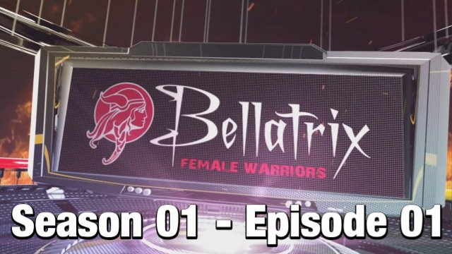 Bellatrix Female Warriors - Season 01 - Episode 01