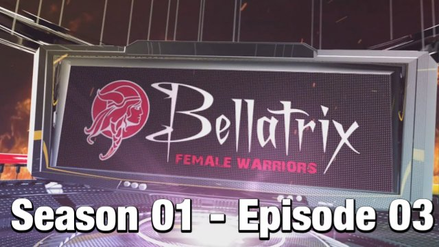Bellatrix Female Warriors - Season 01 - Episode 03