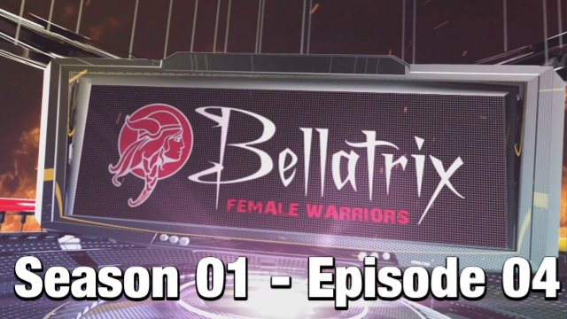 Bellatrix Female Warriors - Season 01 - Episode 04