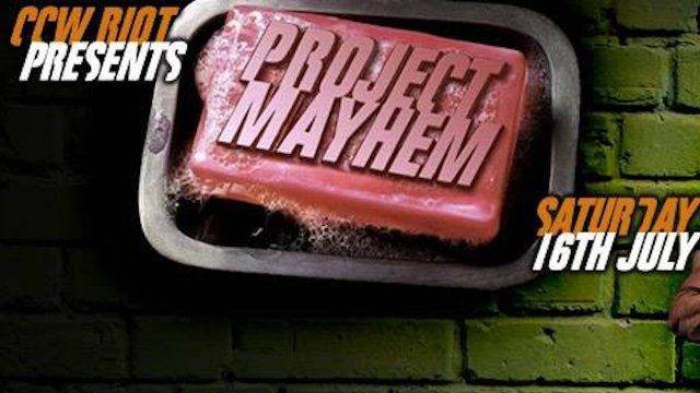 CCW Riot Presents Project Mayhem