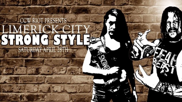 CCW Riot Presents Limerick Strong Style