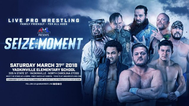 AML Wrestling - Seize the Moment 3.31.18