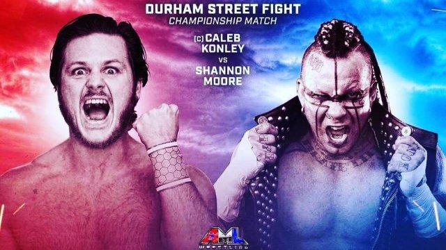 AML Wrestling - Shannon Moore vs Caleb Konley  (Durham Street Fight)