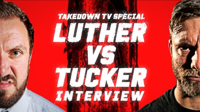 Takedown TV Luther Valentine vs Tucker Special