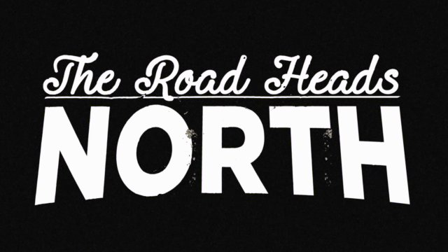 The Road Heads North