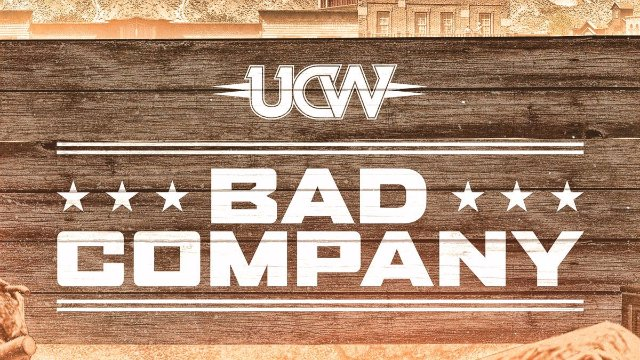 UCW Bad Company - July 29 17