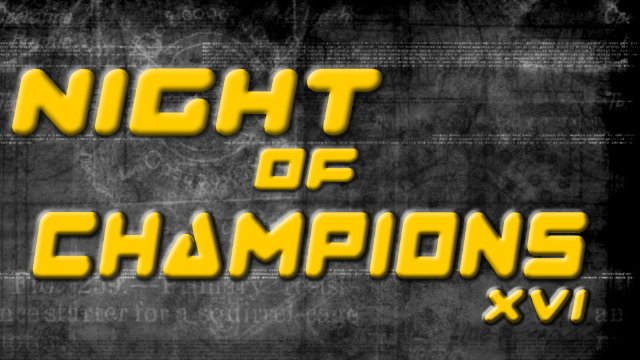 Night of Champions XVI