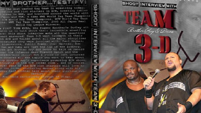 Team 3D (fka Dudley Boyz - Bubba Ray & Devon) Shoot Interview
