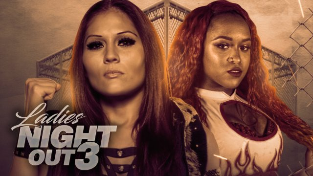 Ladies Night Out 3 - Director's Cut (Ivelisse vs Kiera Hogan, Thunder Rosa vs AQA, Jordynne Grace vs Hyan)