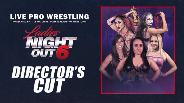 Ladies Night Out 6: Director's Cut (Special Edition)