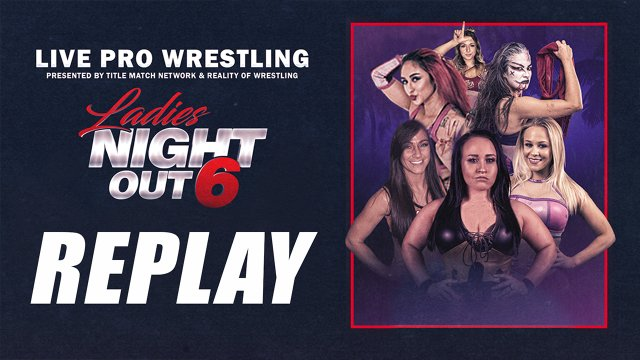 Ladies Night Out 6: Live iPPV (Jordynne Grace vs Penelope Ford, Su Yung vs Laynie Luck, Kylie Rae Open Challenge)