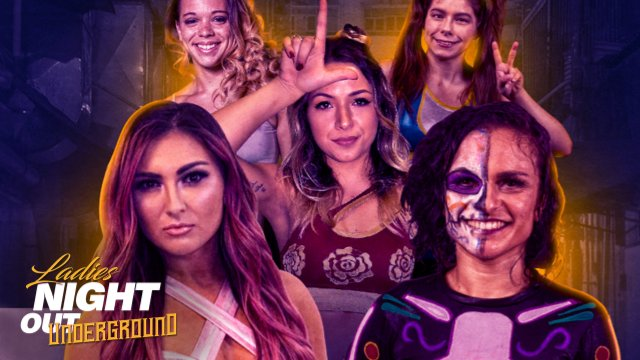 Ladies Night Out: Underground E1 (Thunder Rosa vs Alex Gracia, Hyan vs Raychell Rose, Serrano vs Jenna Lynn)