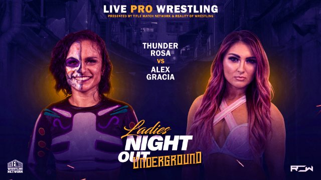 Ladies Night Out: Underground - Thunder Rosa vs Alex Gracia