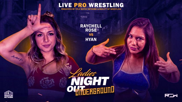 Ladies Night Out: Underground - Hyan vs Raychell Rose