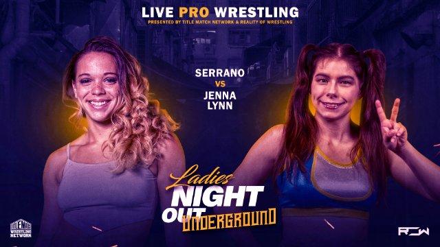 Ladies Night Out: Underground - Serrano vs Jenna Lynn