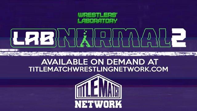 Wrestlers' Laboratory - Labnormal 2 (Mr Grim vs Trevor Aeon, Delmi Exo vs Katie Arquette)
