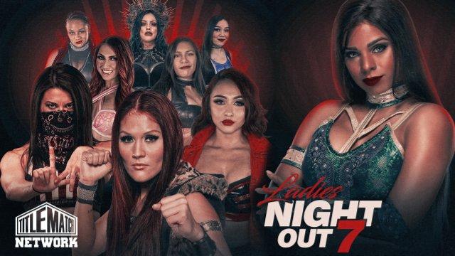 Ladies Night Out 7 LIVE iPPV 8/17 (Renee Michelle, Ivelisse vs Diamante, Mercedes Martinez vs Hyan, Alex Gracia vs Miranda)