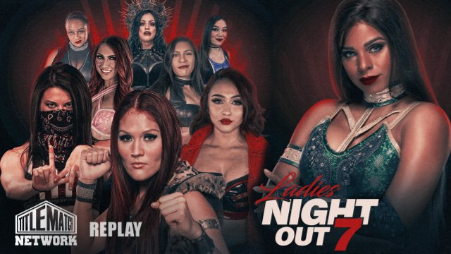 Ladies Night Out 7 iPPV Replay (Renee Michelle, Ivelisse vs Diamante, Hyan vs Mercedes Martinez)