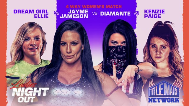 Ladies Night Out: East Coast Invasion (Diamante vs Jayme Jameson vs Dream Girl Ellie vs Kenzie Paige)