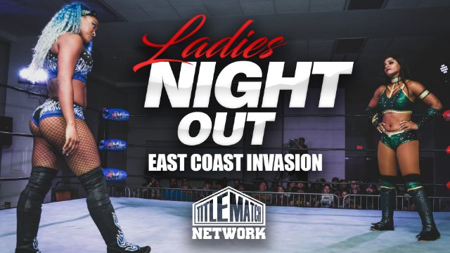 Ladies Night Out: East Coast Invasion (Renee Michelle, Kiera Hogan, Diamante, Thunder Rosa, Kristen Stadtlander, Harlow O'Hara)