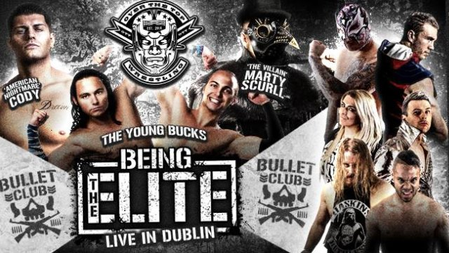 Over The Top Wrestling  Presents, Being The Elite Live in Dublin